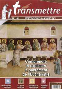 REVUE TRANSMETTRE EVANGELISONS L'ENFANCE - COMPRENDRE ET EXPLIQUER LE SACREMENT DE L'EUCHARISTIE - N