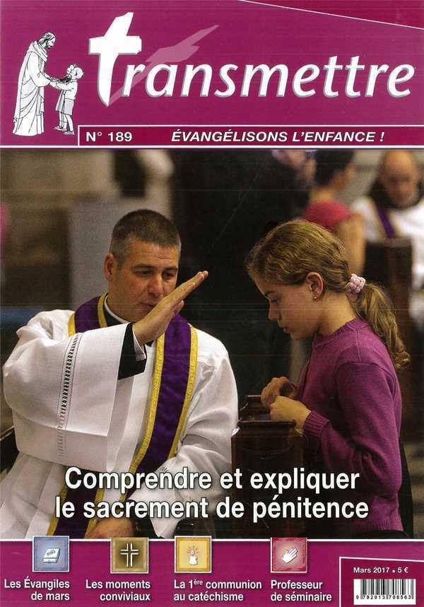 REVUE TRANSMETTRE EVANGELISONS L'ENFANCE - COMPRENDRE ET EXPLIQUER LE SACREMENT DE PENITENCE - N 189