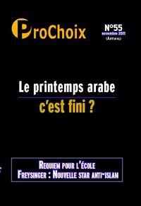 PROCHOIX N 55 - LE PRINTEMPS ARABE C EST FINI ?