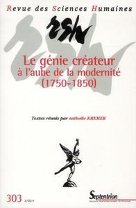 REVUE DES SCIENCES HUMAINES, N 303/JUILLET - SEPTEMBRE 2011 - LE GENIE CREATEUR A L''AUBE DE LA MODE
