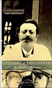 GUERISONS ET ENSEIGNEMENT DE MAITRE PHILIPPE