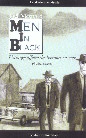 MEN IN BLACK - L'ETRANGE AFFAIRE DES HOMMES EN NOIR ET DES OVNIS