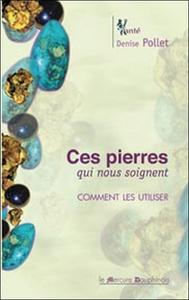 CES PIERRES QUI NOUS SOIGNENT - COMMENT LES UTILISER