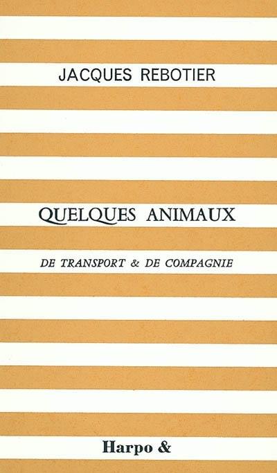 QUELQUES ANIMAUX DE TRANSPORT & DE COMPAGNIE