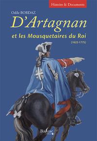 D'ARTAGNAN ET LES MOUSQUETAIRES DU ROI (1622-1775)