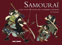 SAMOURAI - L'AGE D'OR DES GUERRIERS JAPONAIS
