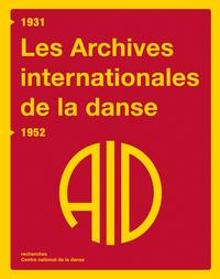 LES ARCHIVES INTERNATIONALES DE LA DANSE (1931-1952)