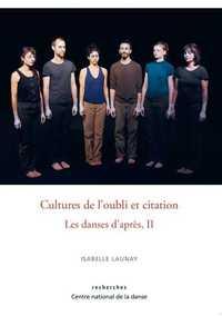 CULTURES DE L'OUBLI ET CITATION - LES DANSES D'APRES, II