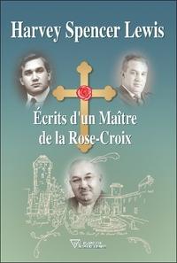 ECRITS D'UN MAITRE DE LA ROSE-CROIX