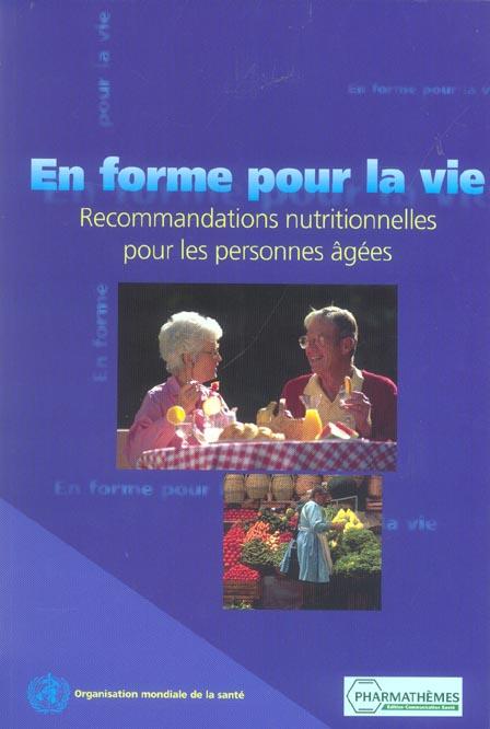 EN FORME POUR LA VIE RECOMMANDATIONS NUTRITIONNELLES POUR LES PERSONNES AGEES 2004