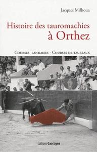HISTOIRE DES TAUROMACHIES A ORTHEZ
