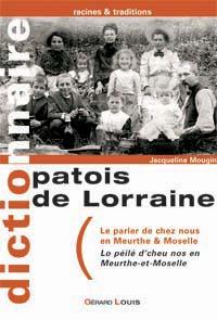 PATOIS DE LORRAINE - LE PARLER DE CHEZ NOUS EN MEURTHE ET MOSELLE