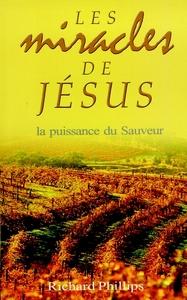LES MIRACLES DE JESUS. LA PUISSANCE DU SAUVEUR