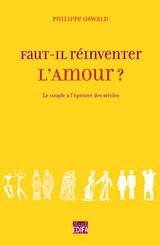 FAUT-IL REINVENTER L'AMOUR ?