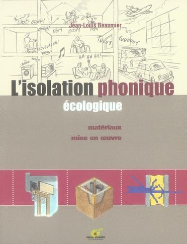 ISOLATION PHONIQUE ECOLOGIQUE (L')