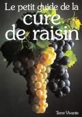 PETIT GUIDE DE LA CURE DE RAISIN NE (LE)