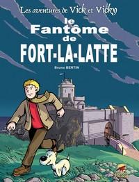 VICK ET VICKY T.13 - LE FANTOME DE FORT LA LATTE