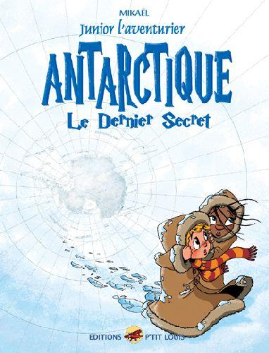 JUNIOR L'AVENTURIER T.6 - ANTARCTIQUE