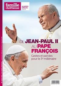 DE JEAN-PAUL II AU PAPE FRANCOIS : GESTES ET PAROLES POUR LE 3E MILLENAIRE