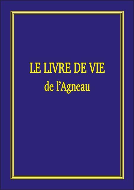 NR LE LIVRE DE VIE DE L'AGNEAU, MANUSCRIT DU FILS DE L'HOMME ANNONCE PAR LES ECRITURES