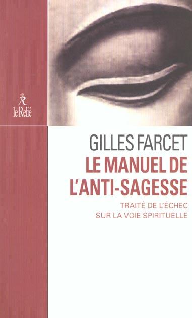 MANUEL DE L'ANTI-SAGESSE (LE)
