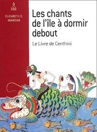 CHANTS DE L'ILE A DORMIR DEBOUT (LES)