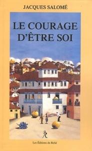 COURAGE D'ETRE SOI (LE)