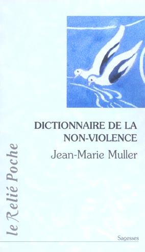 DICTIONNAIRE DE LA NON-VIOLENCE (LE)