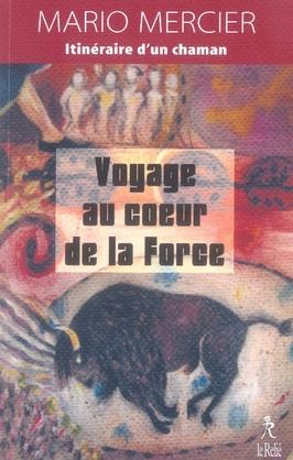 VOYAGE AU COEUR DE LA FORCE