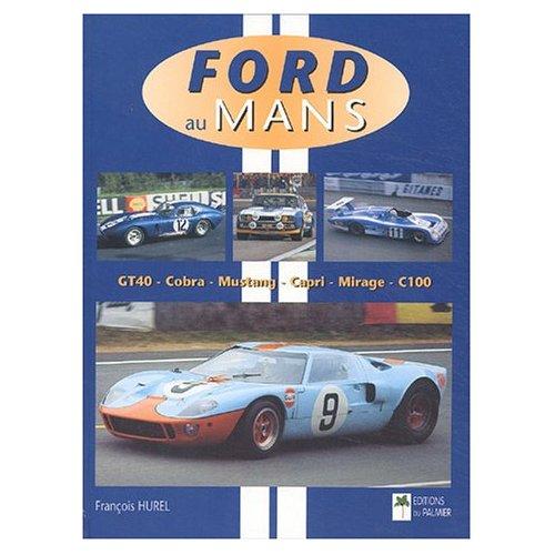 FORD AU MANS - GT40 - COBRA - MUSTANG - CAPRI - MIRAGE - C100