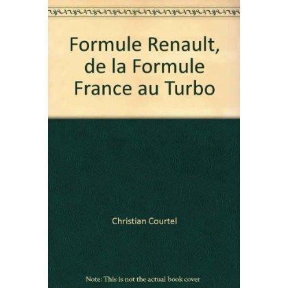 FORMULE RENAULT, DE LA FORMULE FRANCE AU TURBO