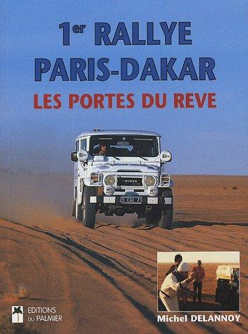 1ER PARIS-DAKAR, LES PORTES DU REVE