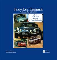 JEAN-LUC THERIER, 20 ANS DE RALLYES 1965-1985, LE TEMPS DES COPAINS