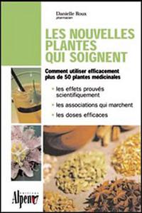 NOUVELLES PLANTES QUI SOIGNENT (LES)