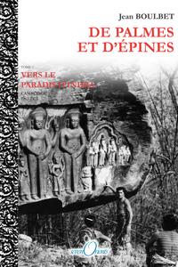 DE PALMES ET D EPINES - VERS LE PARADIS D INDRA  - TOME 2