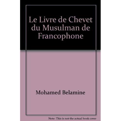 LE LIVRE DE CHEVET DU MUSULMAN DE FRANCOPHONE