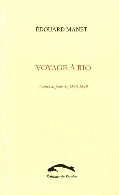 VOYAGE A RIO - LETTRES DE JEUNESSE, 1848-1849