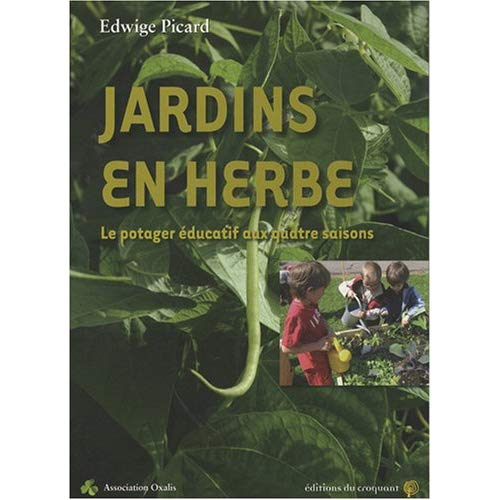 JARDINS EN HERBE LE POTAGER EDUCATIF AUX QUATRE SAISONS