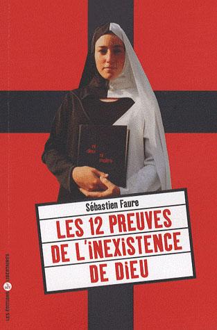 LES 12 PREUVES DE L'INEXISTENCE DE DIEU
