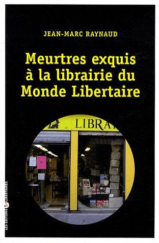 MEURTRES EXQUIS A LA LIBRAIRIE DU MONDE LIBERTAIRE