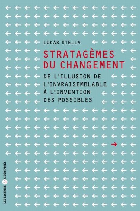 STRATAGEMES DU CHANGEMENT DE L'ILLUSION DE L'INVRAISEMBLABLE A L'INVENTION DES POSSIBLES