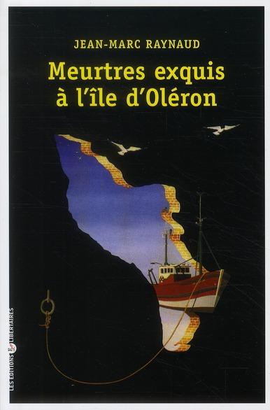 MEURTRES EXQUIS A L'ILE D'OLERON