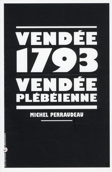 VENDEE 1793. VENDEE PLEBEIENNE