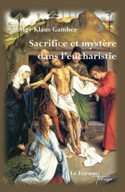 SACRIFICE ET MYSTERE DANS L'EUCHARISTIE