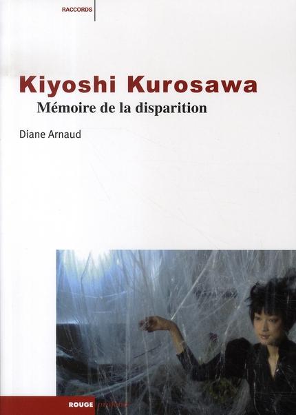 KYIOSHI KUROSAWA - MEMOIRE DE LA DISPARITION