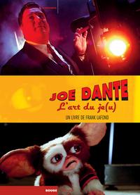JOE DANTE - L'ART DU JE(U)