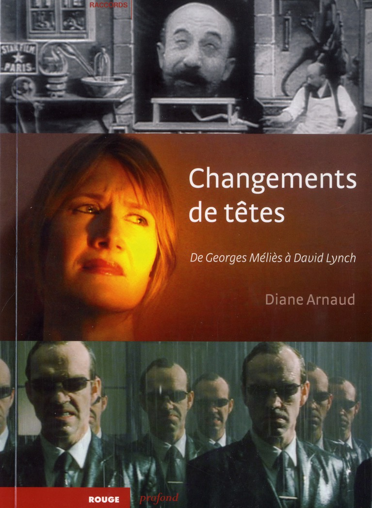 CHANGEMENTS DE TETES - DE GEORGES MELIES A DAVID LYNCH