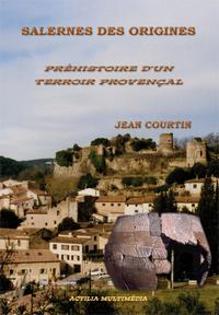 SALERNES DES ORIGINES - PREHISTOIRE D'UN TERROIR PROVENCAL