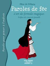 PAROLES DE FEE - L'ART DES FORMULES MAGIQUES