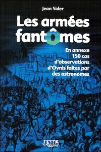 LES ARMEES FANTOMES - EN ANNEXE 150 CAS D'OBSERVATIONS D'OVNIS FAITES PAR DES ASTRONOMES